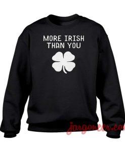 More Irish Than You Crewneck Sweatshirt