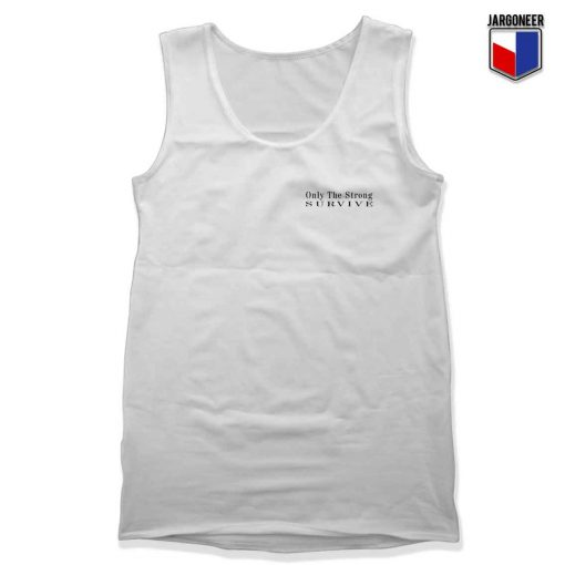 Only The Strong Survive Unisex Adult Tank Top Design
