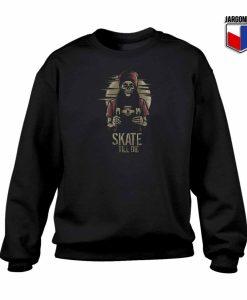 Skate Till Die Crewneck Sweatshirt