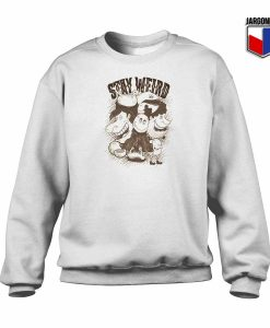 Stay Weird Crewneck Sweatshirt
