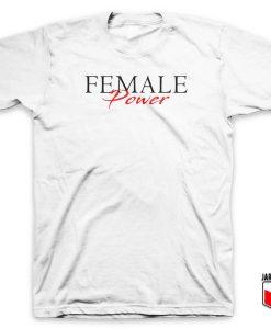 Female Power T Shirt