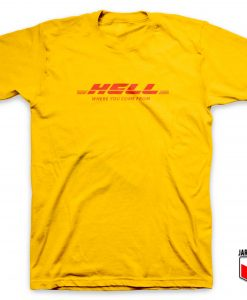 Hell Where Are You Come From T Shirt
