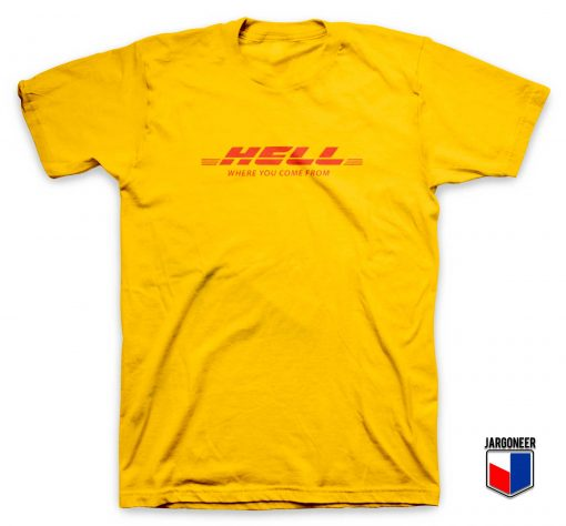 Cool Hell Where Are You Come From T Shirt