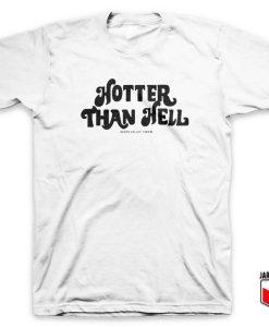 Hotter Than Hell T Shirt