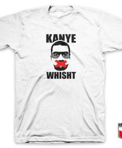 Kanye Whisth T Shirt