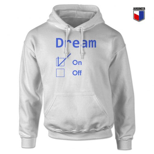 Dream On Hoodie Design