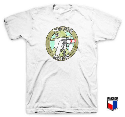 Pussy Patrol Be Nice T Shirt