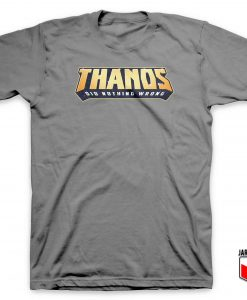 Thanos Did Nothing Wrong T Shirt