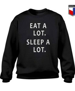 Eat A Lot Sleep A Lot Crewneck Sweatshirt