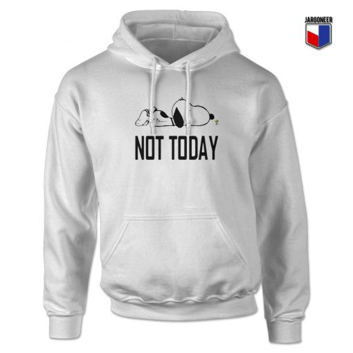 Not Today Sleepy Custom Design Hoodie
