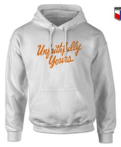 Unfaithfully Yours Hoodie Design