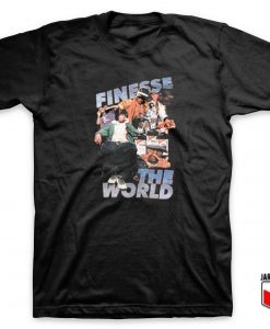 Finesse The World T Shirt