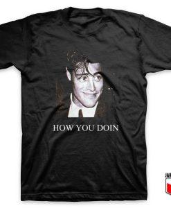 Joey How You Doin T Shirt