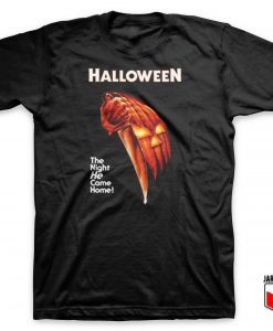 Halloween He Come Home T Shirt
