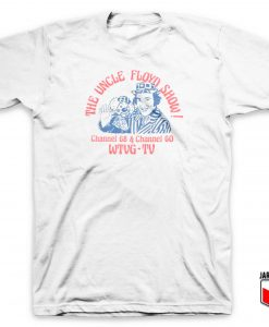 The Uncle Floyd Show T Shirt