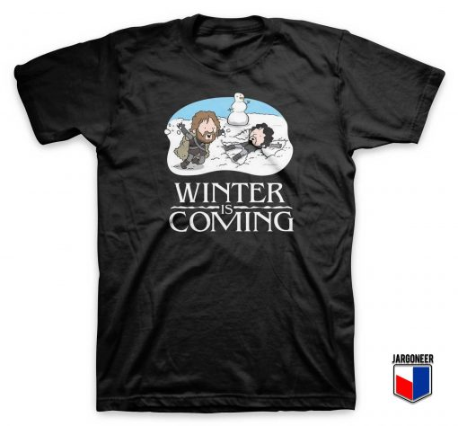 Winter Is Coming Parody T Shirt
