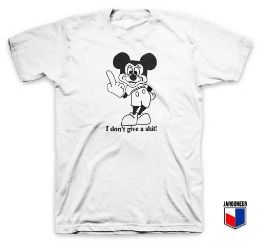 Bad Mouse I Don't Give Shit T Shirt