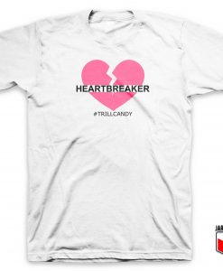Heart Breaker Trill Candy T Shirt