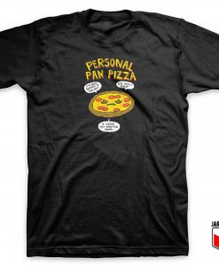 Personal Pan Pizza T Shirt