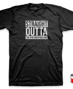 Straight Outta Bodybuilding T Shirt