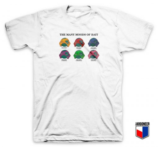 The Many Moods Of Bait T Shirt