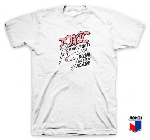 Toxic Masculinity T Shirt