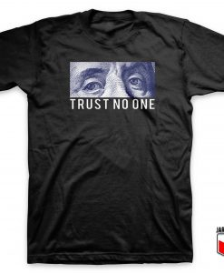 Trust No One T Shirt