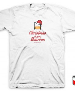 Christmas Is For Bourbon T Shirt