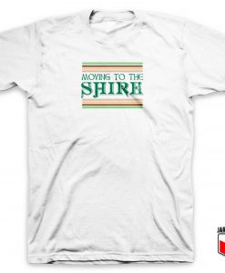 Moving To The Shire T Shirt