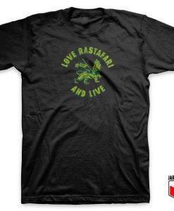 Love Rastafari And Live T Shirt