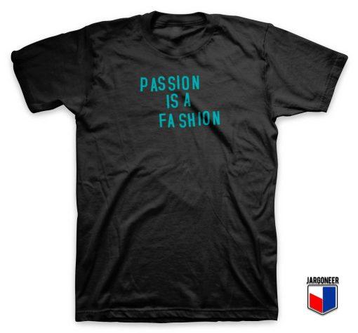Passion Is A Fashion T Shirt