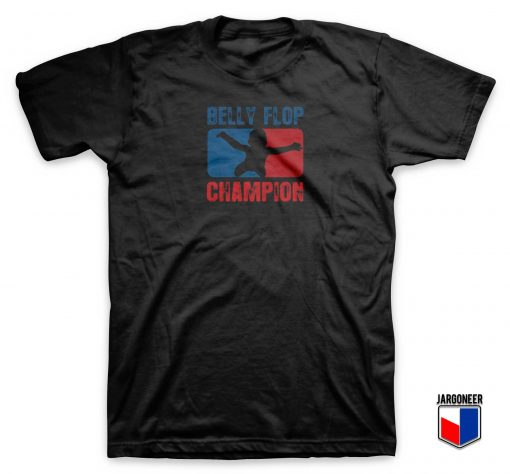 Belly Flop Champion Parody T Shirt