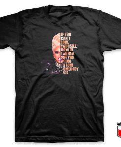 Rupaul Love Quotes T Shirt