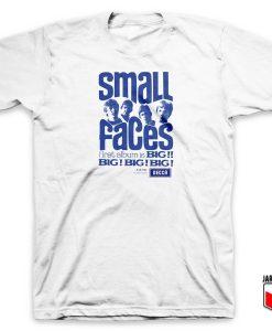 Small Face Big Big Big T Shirt