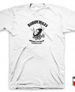 Buddy Miles More Miles Per Gallon T Shirt