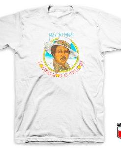 Loving You Mellow T Shirt