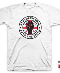Northern Soul Keep The Faith T Shirt