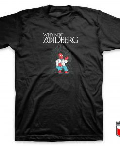 Why Not Zoidberg Parody T Shirt