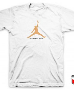 Air Never Broke Again T Shirt