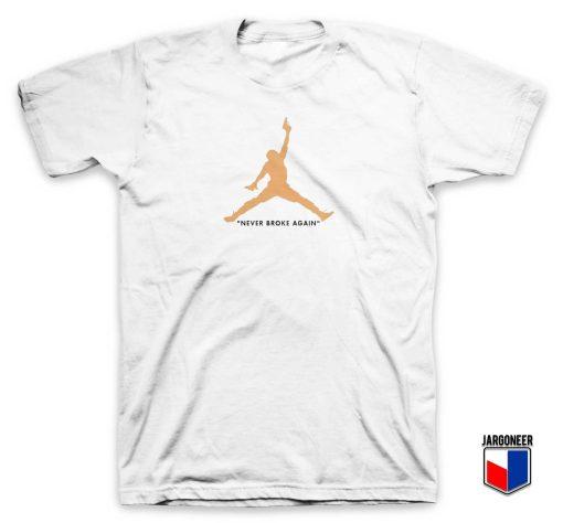 Air Never Broke Again T Shirt