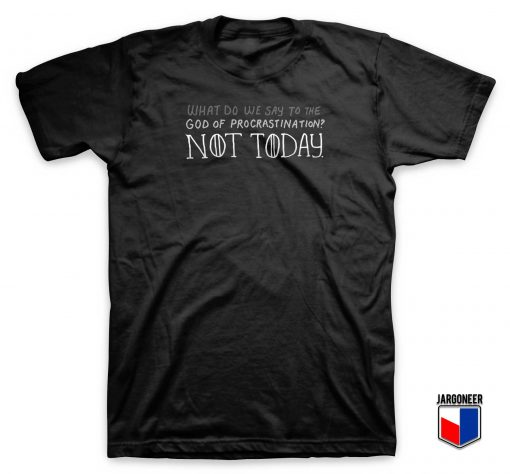 God Of Procrastination T Shirt