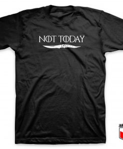 Not Today Arya Stark Dagger T Shirt