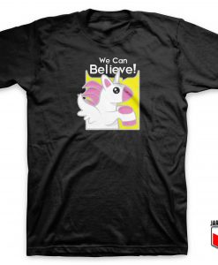 We Can Believe T Shirt