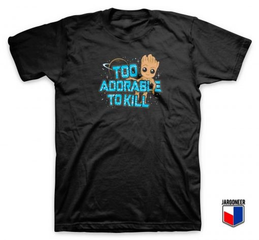 Too Adorable To Kill T Shirt