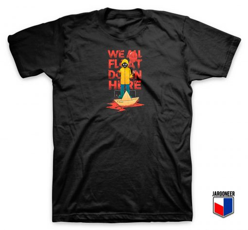 Float Down Here T Shirt