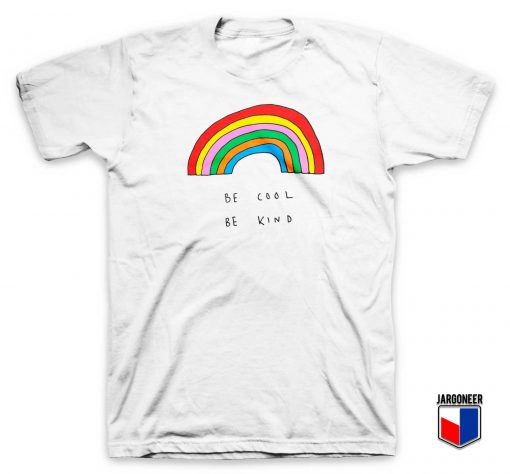 Be Cool Be Kind Rainbow T Shirt