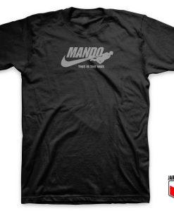 Just Mando It T Shirt