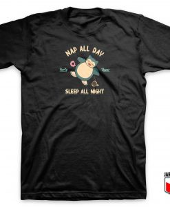 Nap All Day Sleep All Night T Shirt