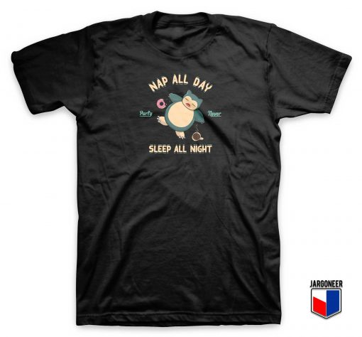 Nap All Day Sleep All Night T Shirt