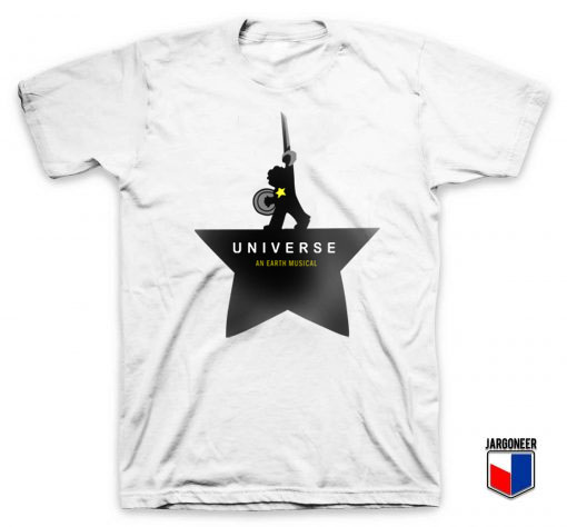 Universe An Earth Musical T Shirt